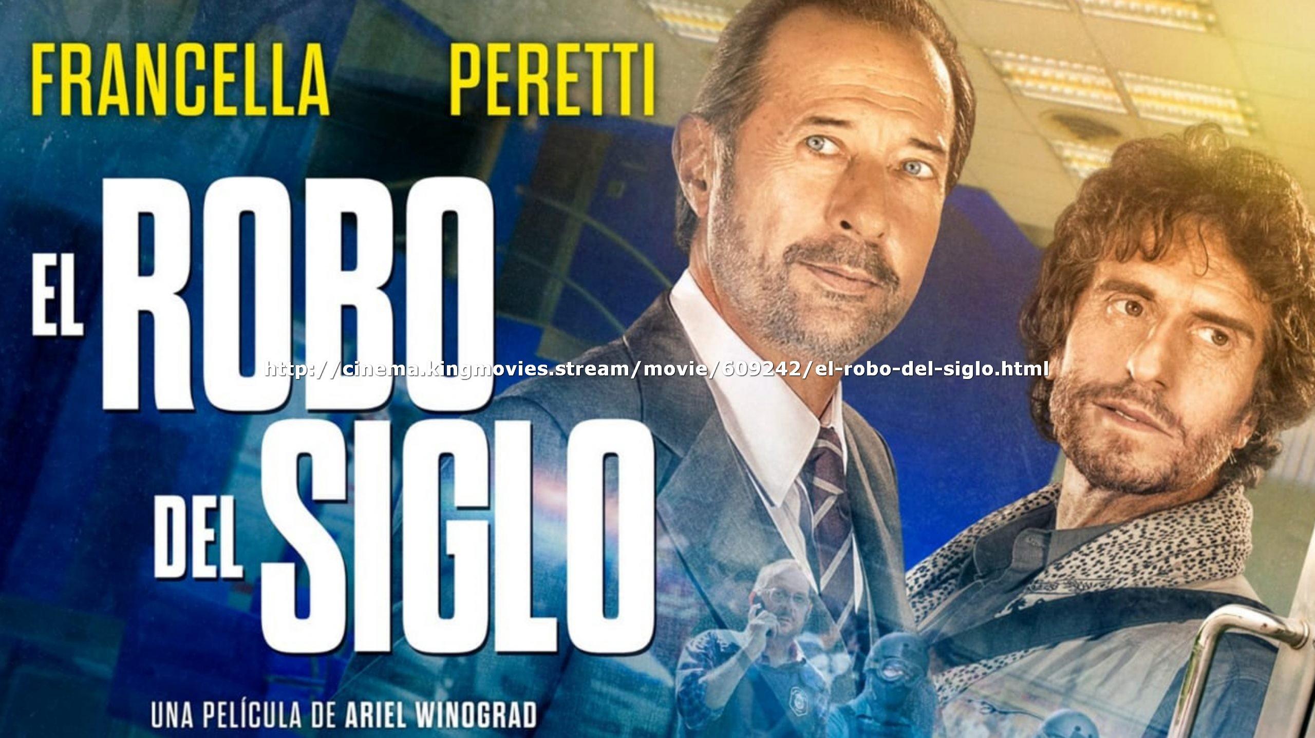 Cine El Robo Del Siglo De Ariel Winograd